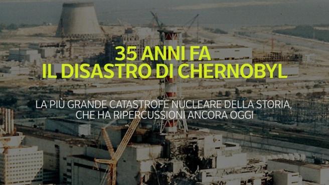 35 anni fa il disastro di Chernobyl, la più grande catastrofe nucleare dellastoria